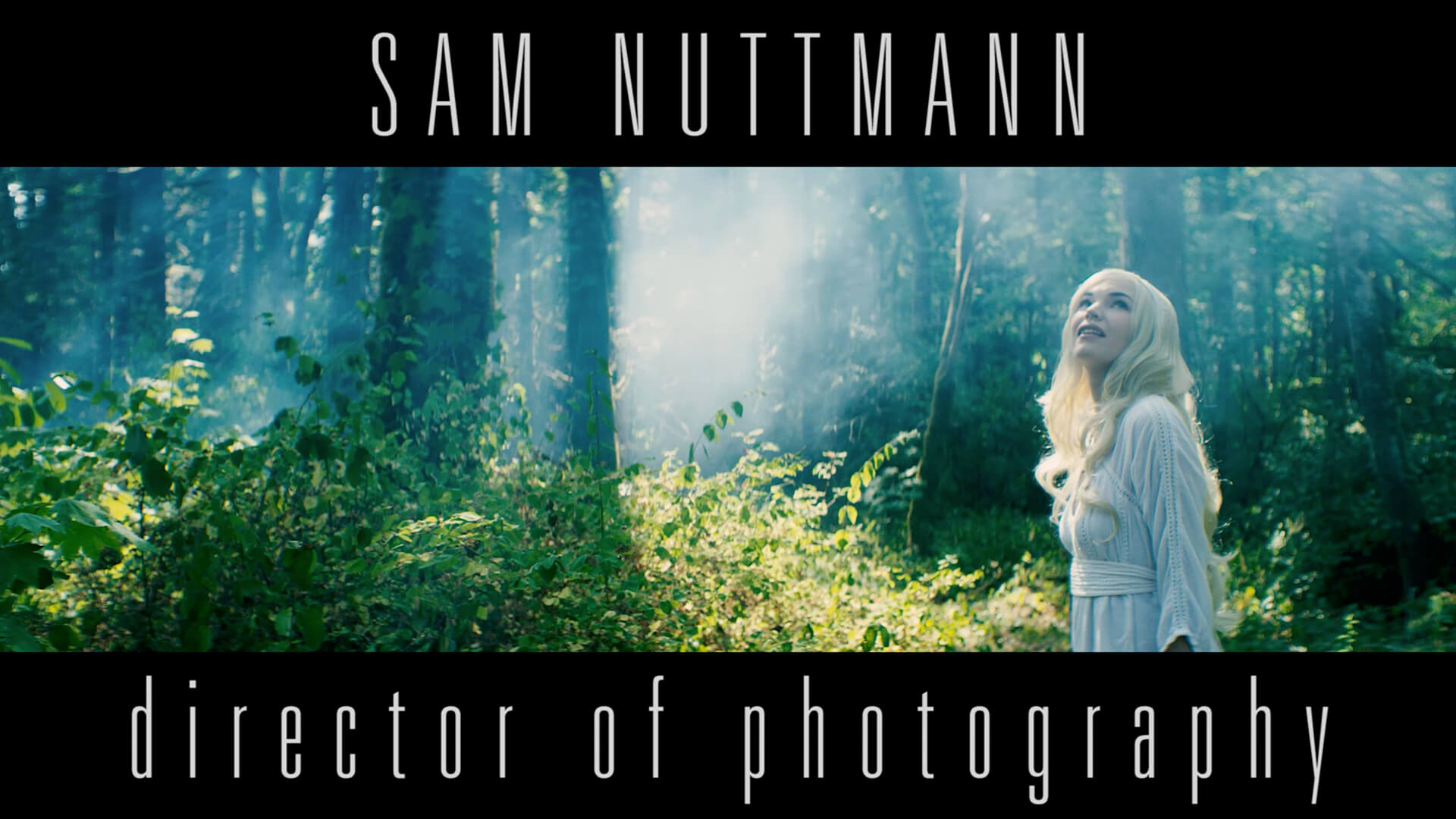 Cinematographer / DP / Director Of Photography - Sam Nuttmann - Los Angeles, LA, Seattle - reel 2018